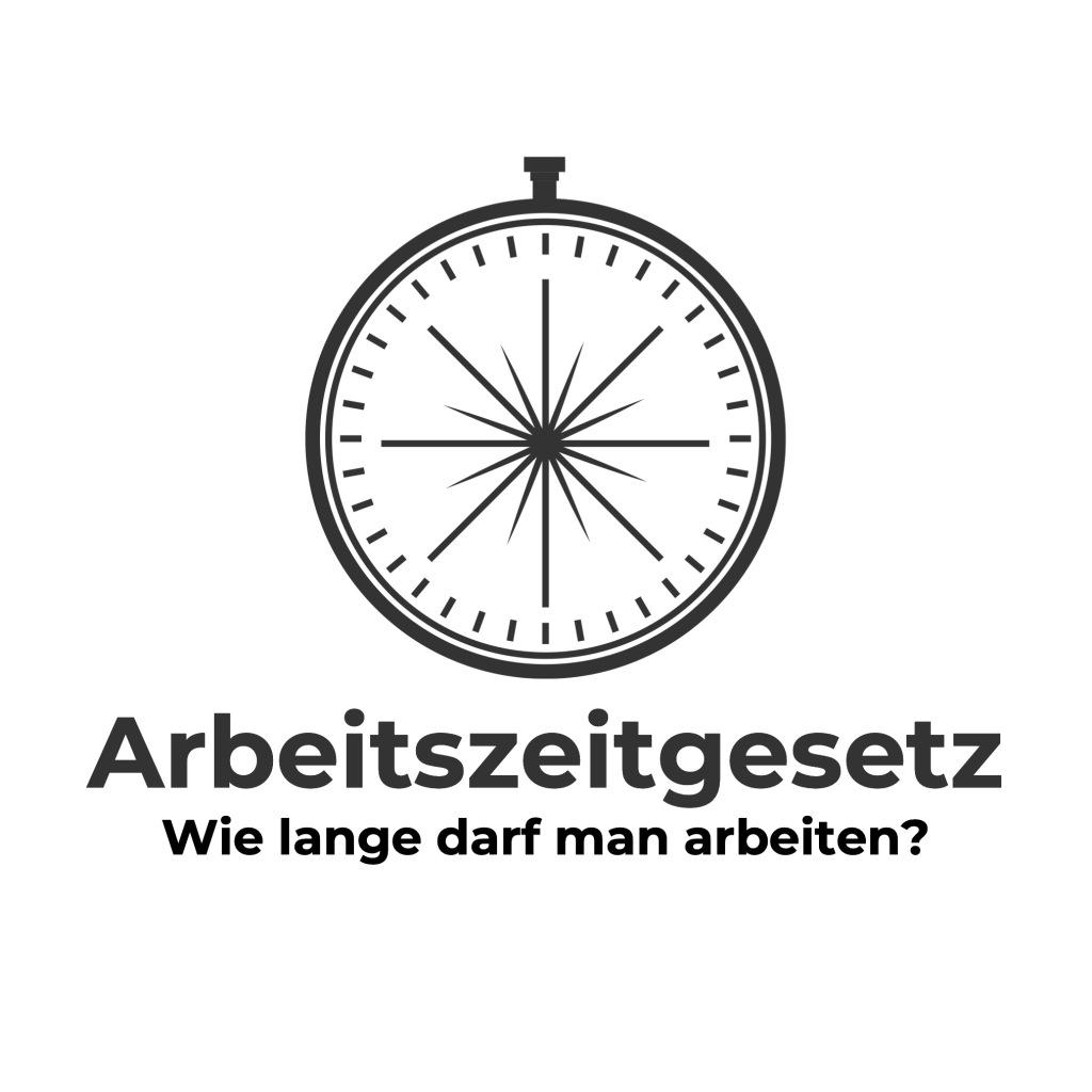 Arbeitszeitgesetz - Wie lange darf man arbeiten?