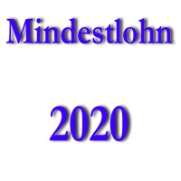 gesetzlicher Mindestlohn ab dem 1.1.2020 - Erhöhung