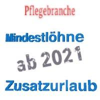 Mindestlohn 2021 und 2022 in der Pflege und Zusatzurlaub