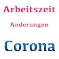 Änderungen der Arbeitszeit wegen Corona