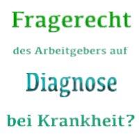 Fragerecht Diagnose Krankheit