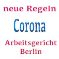 Arbeitsgericht Berlin- neue Corona-Regeln