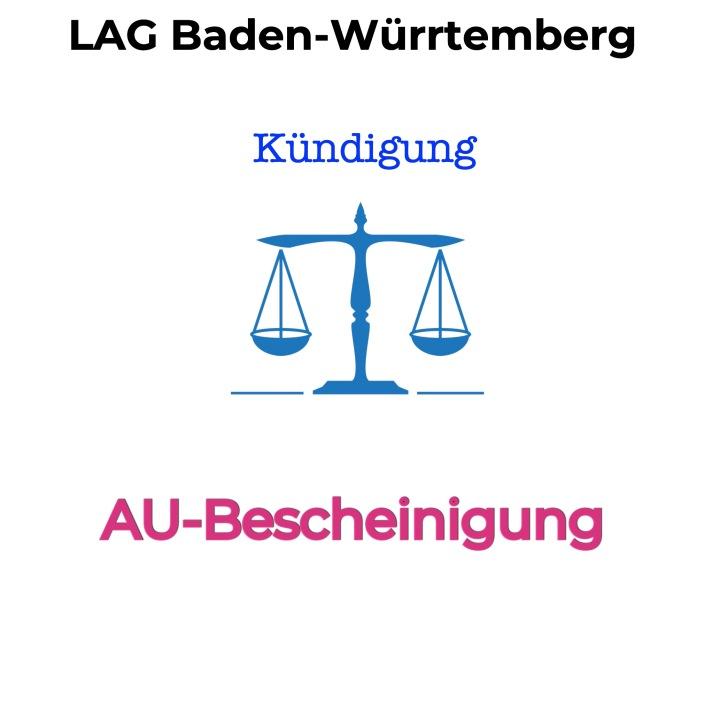 LAG Baden-Württemberg - Kündigung bei nicht unverzüglichen Anzeige der Erkrankung möglich!
