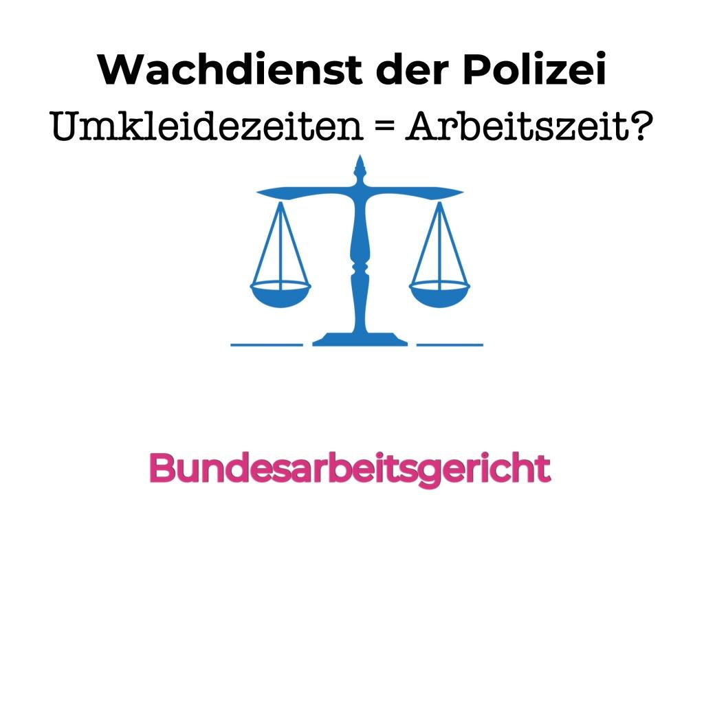 BAG: Umkleidezeiten von Polizisten - keine Arbeitszeit!